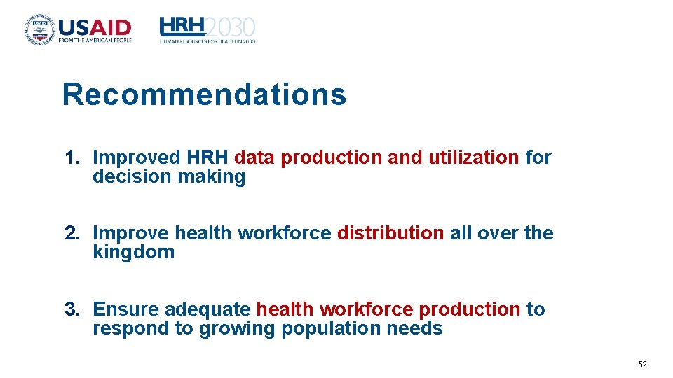 Recommendations 1. Improved HRH data production and utilization for decision making 2. Improve health