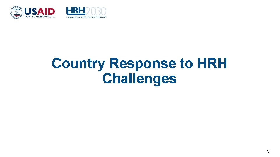 Country Response to HRH Challenges 9