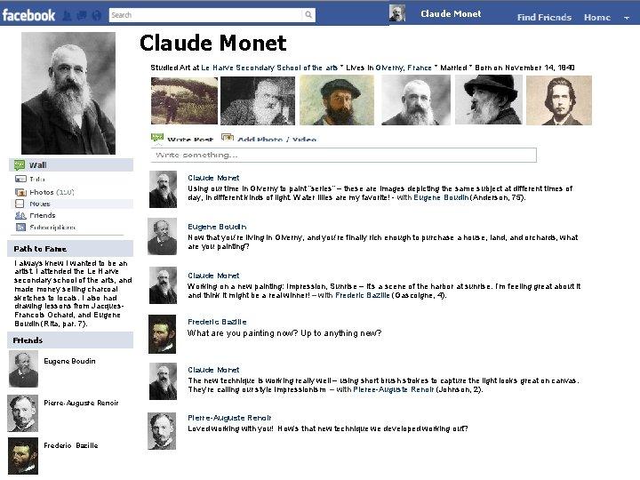 Claude Monet Studied Art at Le Harve Secondary School of the arts * Lives