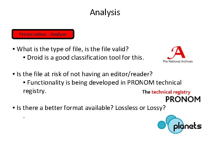 Analysis Preservation - Analyse • What is the type of file, is the file