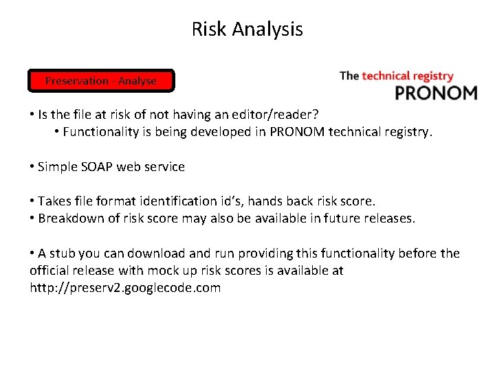 Risk Analysis Preservation - Analyse • Is the file at risk of not having