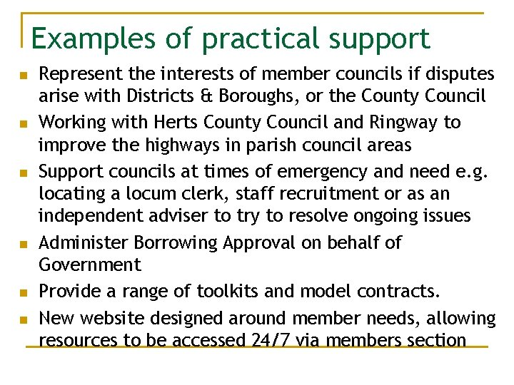 Examples of practical support n n n Represent the interests of member councils if