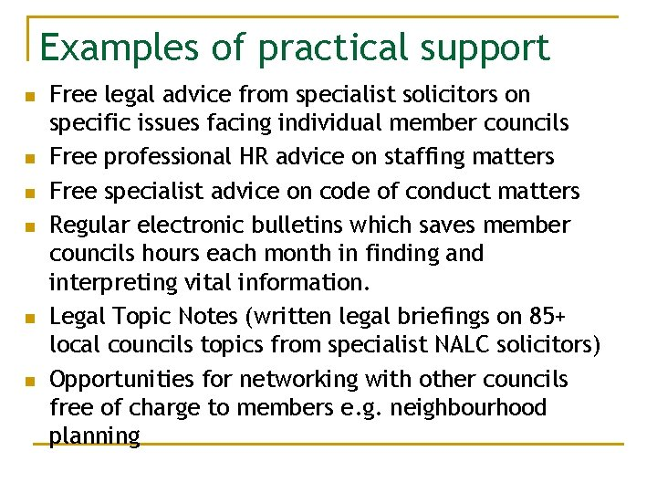 Examples of practical support n n n Free legal advice from specialist solicitors on