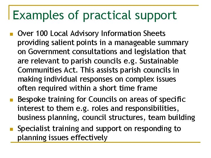 Examples of practical support n n n Over 100 Local Advisory Information Sheets providing