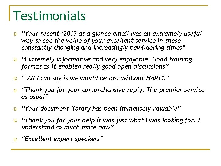 """Testimonials """"Your recent ' 2013 at a glance email was an extremely useful way"""