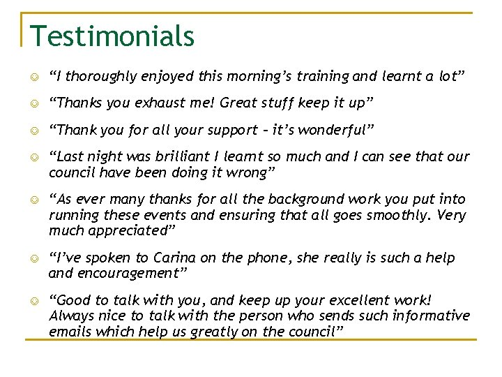 """Testimonials """"I thoroughly enjoyed this morning's training and learnt a lot"""" """"Thanks you exhaust"""