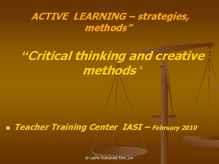 """""""ACTIVE LEARNING – strategies, methods"""" """"Critical thinking and creative methods """" n Teacher Training"""