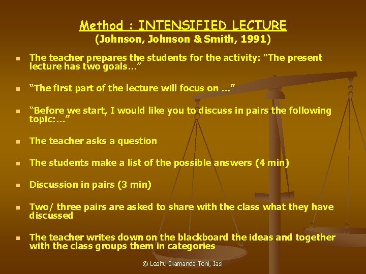 Method : INTENSIFIED LECTURE (Johnson, Johnson & Smith, 1991) n The teacher prepares the