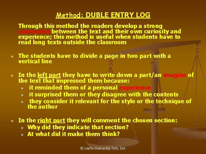 Method: DUBLE ENTRY LOG Through this method the readers develop a strong connection between
