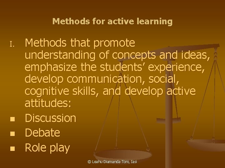 Methods for active learning I. n n n Methods that promote understanding of concepts