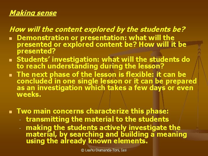 Making sense How will the content explored by the students be? n n Demonstration