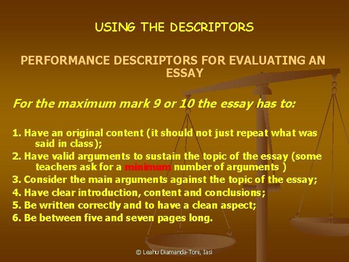 USING THE DESCRIPTORS PERFORMANCE DESCRIPTORS FOR EVALUATING AN ESSAY For the maximum mark 9
