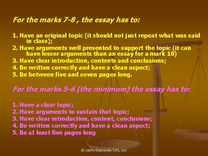 For the marks 7 -8 , the essay has to: 1. Have an original