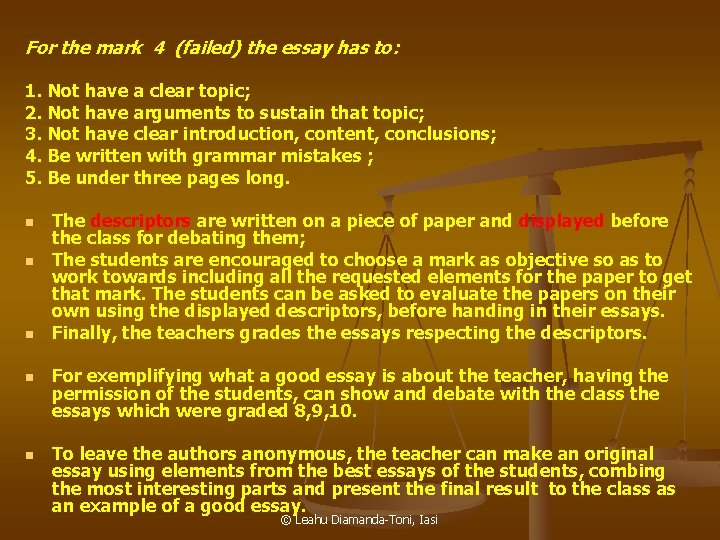 For the mark 4 (failed) the essay has to: 1. Not have a clear