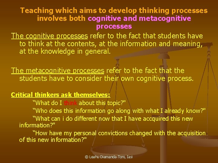 Teaching which aims to develop thinking processes involves both cognitive and metacognitive processes The