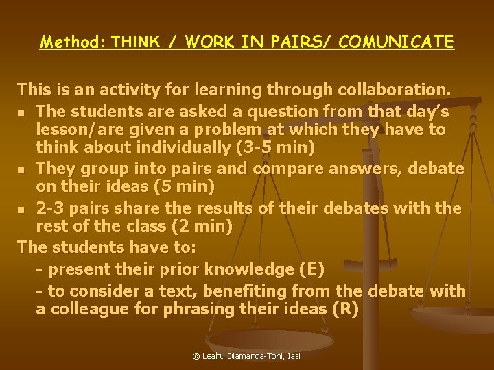 Method: THINK / WORK IN PAIRS/ COMUNICATE This is an activity for learning through