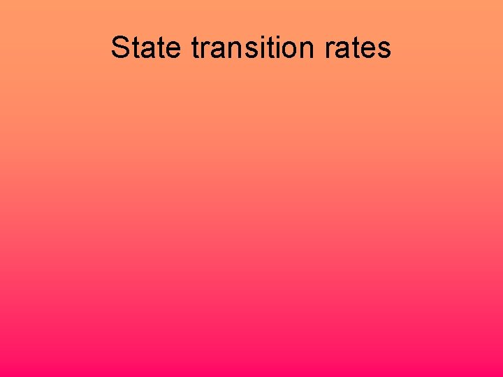 State transition rates