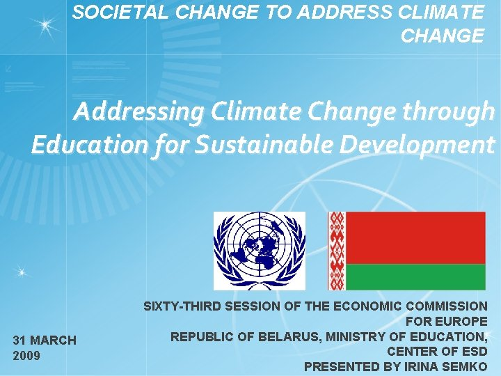 SOCIETAL CHANGE TO ADDRESS CLIMATE CHANGE Addressing Climate Change through Education for Sustainable Development