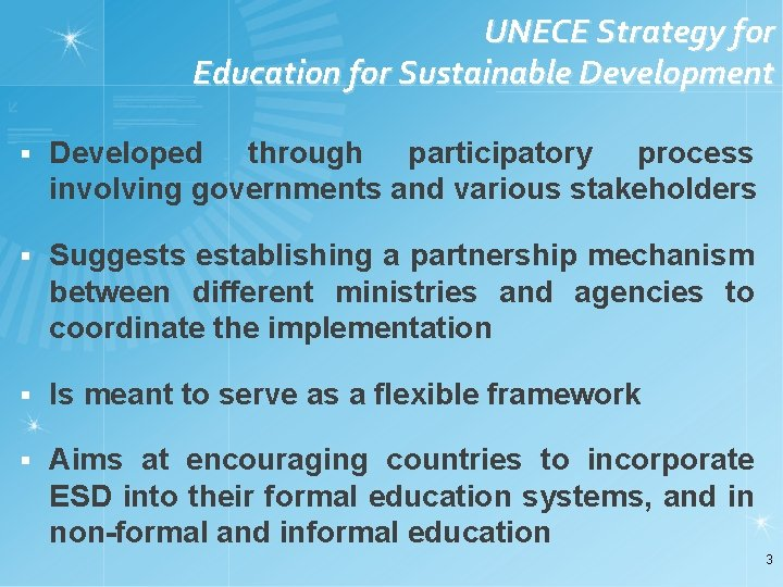 UNECE Strategy for Education for Sustainable Development § Developed through participatory process involving governments