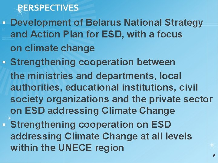PERSPECTIVES Development of Belarus National Strategy and Action Plan for ESD, with a focus