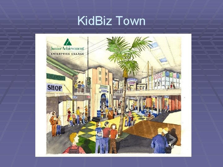 Kid. Biz Town