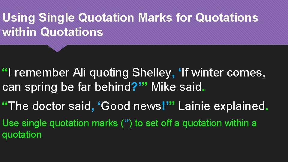 """Using Single Quotation Marks for Quotations within Quotations """"I remember Ali quoting Shelley, 'If"""