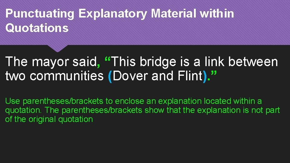 """Punctuating Explanatory Material within Quotations The mayor said, """"This bridge is a link between"""