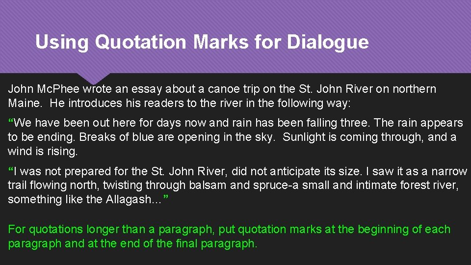 Using Quotation Marks for Dialogue John Mc. Phee wrote an essay about a canoe
