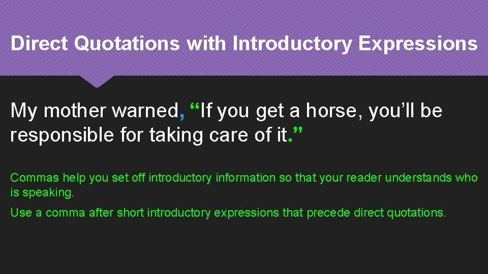 """Direct Quotations with Introductory Expressions My mother warned, """"If you get a horse, you'll"""