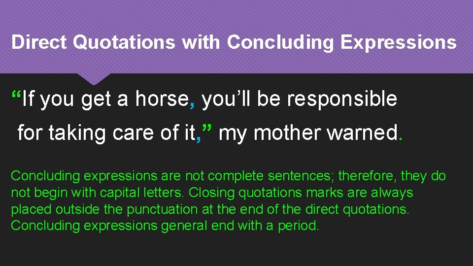 """Direct Quotations with Concluding Expressions """"If you get a horse, you'll be responsible for"""
