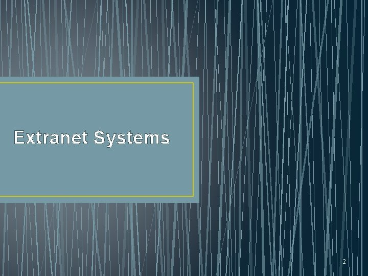 Extranet Systems 2