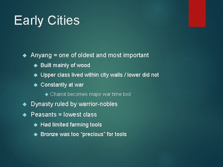 Early Cities Anyang = one of oldest and most important Built mainly of wood