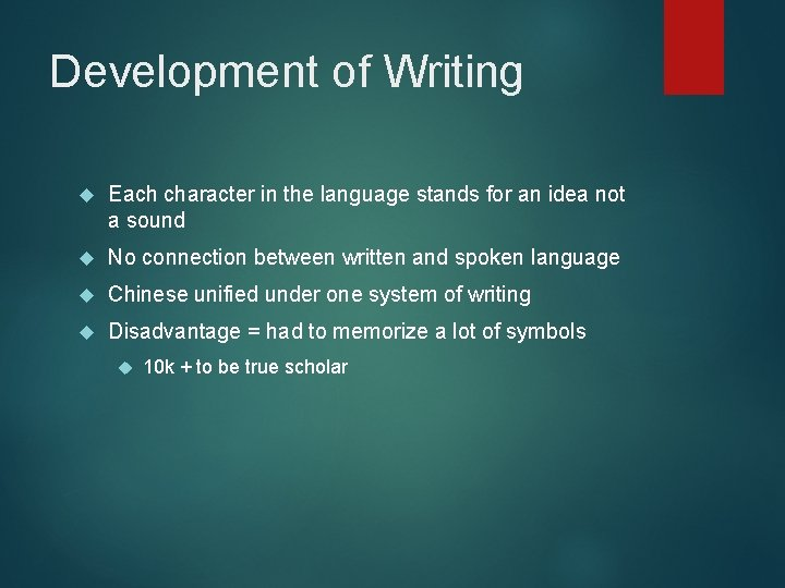 Development of Writing Each character in the language stands for an idea not a