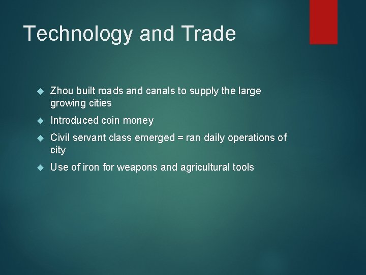 Technology and Trade Zhou built roads and canals to supply the large growing cities