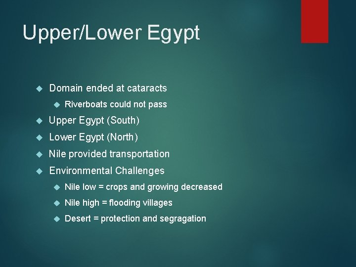 Upper/Lower Egypt Domain ended at cataracts Riverboats could not pass Upper Egypt (South) Lower