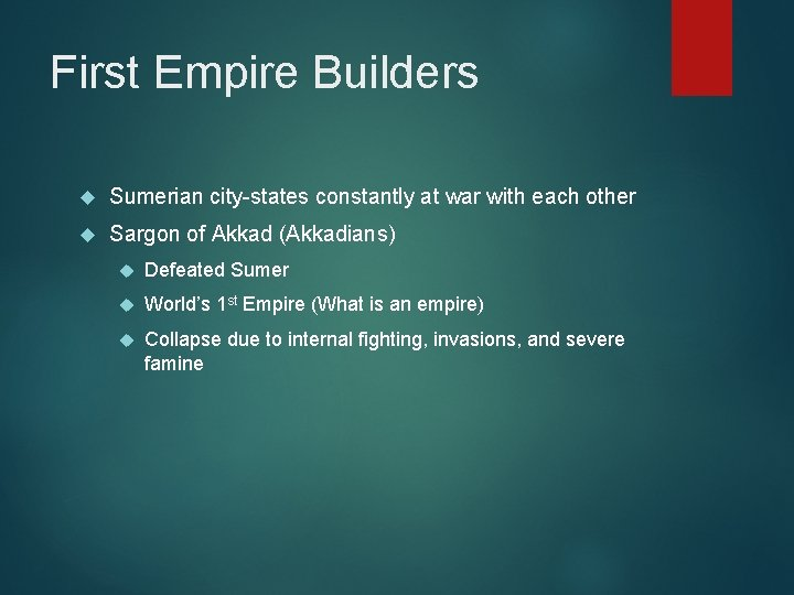 First Empire Builders Sumerian city-states constantly at war with each other Sargon of Akkad