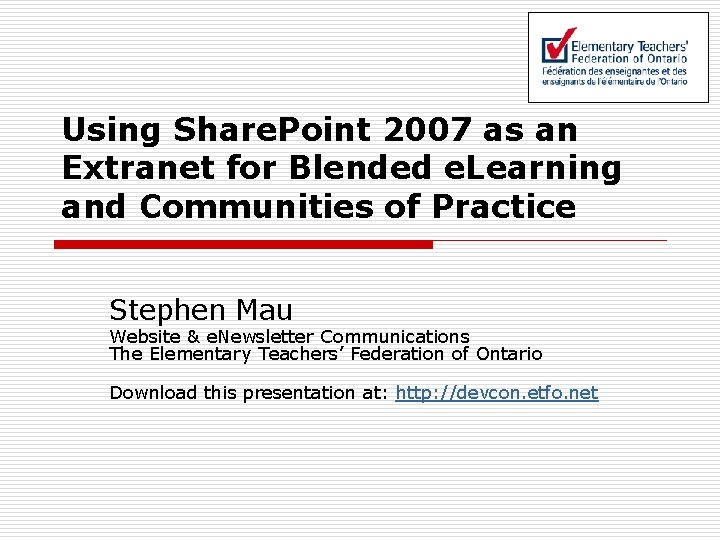 Using Share. Point 2007 as an Extranet for Blended e. Learning and Communities of