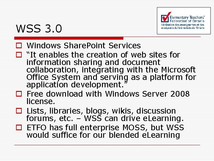 """WSS 3. 0 o Windows Share. Point Services o """"It enables the creation of"""
