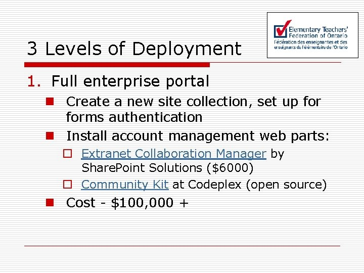 3 Levels of Deployment 1. Full enterprise portal n Create a new site collection,
