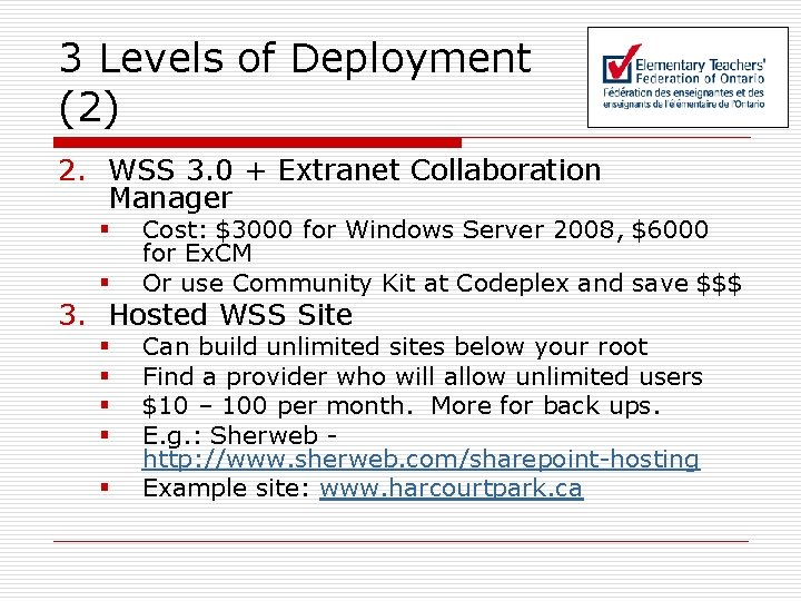 3 Levels of Deployment (2) 2. WSS 3. 0 + Extranet Collaboration Manager §