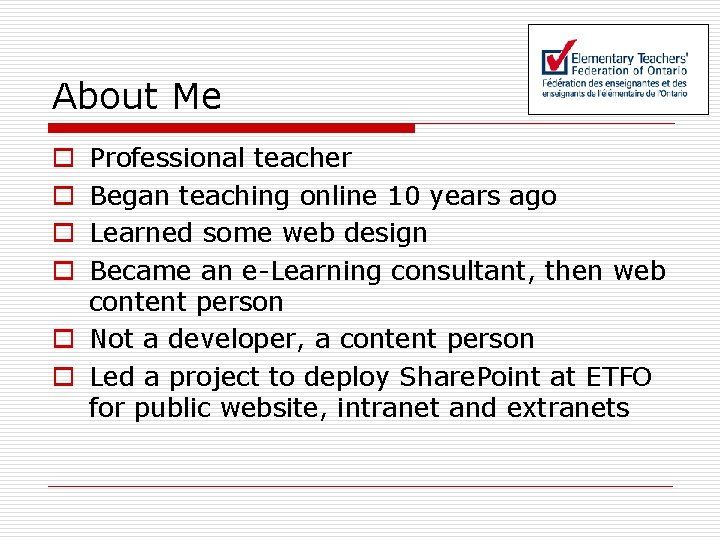 About Me Professional teacher Began teaching online 10 years ago Learned some web design
