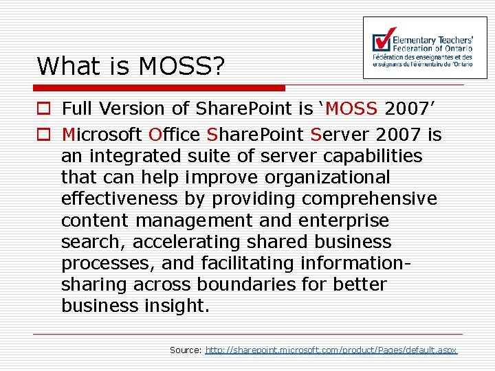 What is MOSS? o Full Version of Share. Point is 'MOSS 2007' o Microsoft