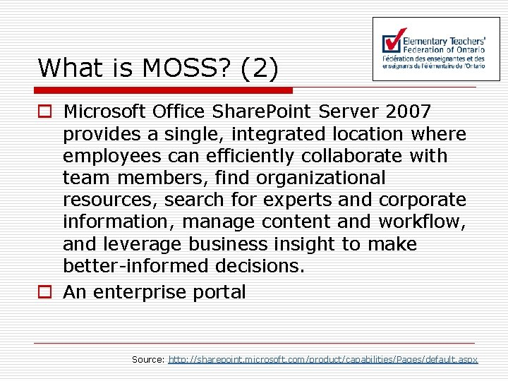 What is MOSS? (2) o Microsoft Office Share. Point Server 2007 provides a single,