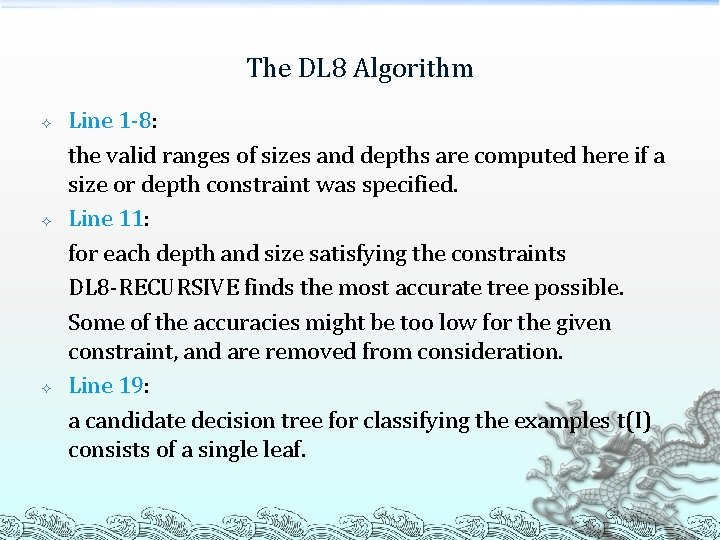 The DL 8 Algorithm Line 1 -8: the valid ranges of sizes and depths