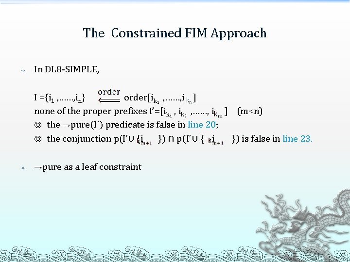 The Constrained FIM Approach In DL 8 -SIMPLE, I ={i 1 , ……, in}