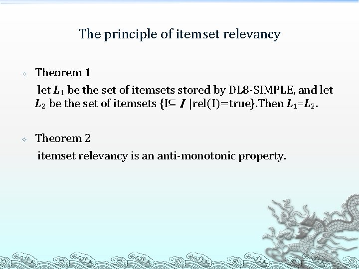 The principle of itemset relevancy Theorem 1 let L₁ be the set of itemsets