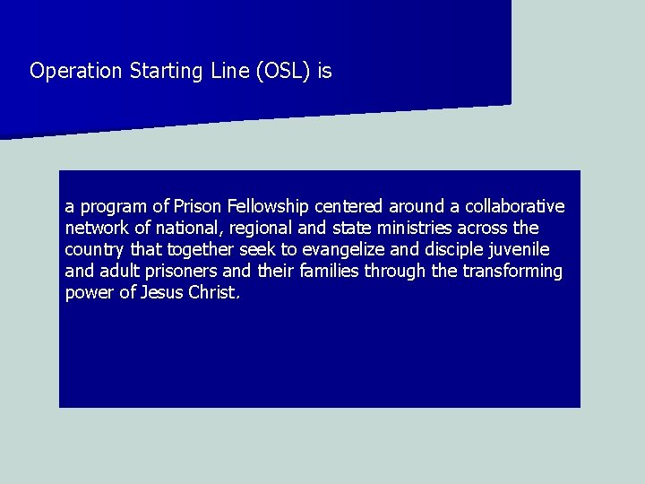 Operation Starting Line (OSL) is a program of Prison Fellowship centered around a collaborative