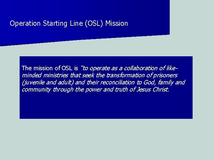 """Operation Starting Line (OSL) Mission The mission of OSL is """"to operate as a"""