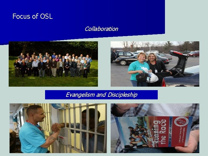 Focus of OSL Collaboration Evangelism and Discipleship
