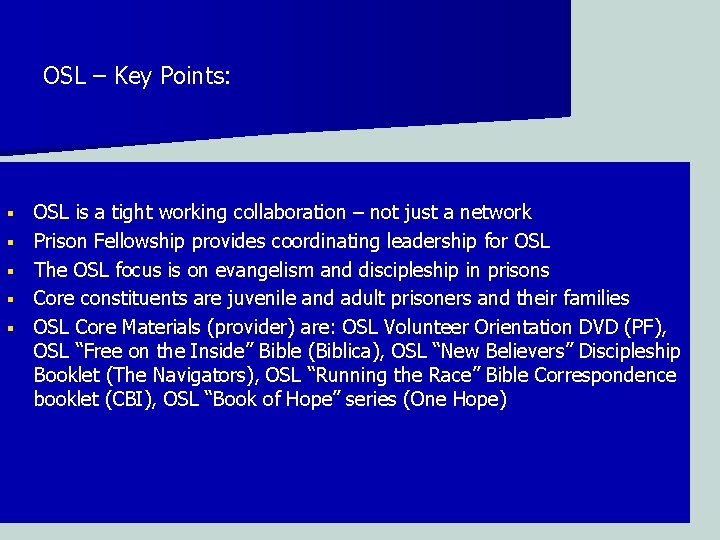 OSL – Key Points: § § § OSL is a tight working collaboration –